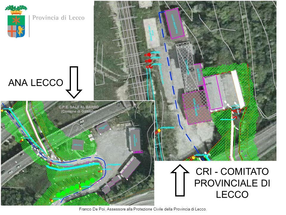 ANA LECCO CRI - COMITATO PROVINCIALE DI LECCO Franco De Poi, Assessore alla Protezione Civile della Provincia di Lecco.