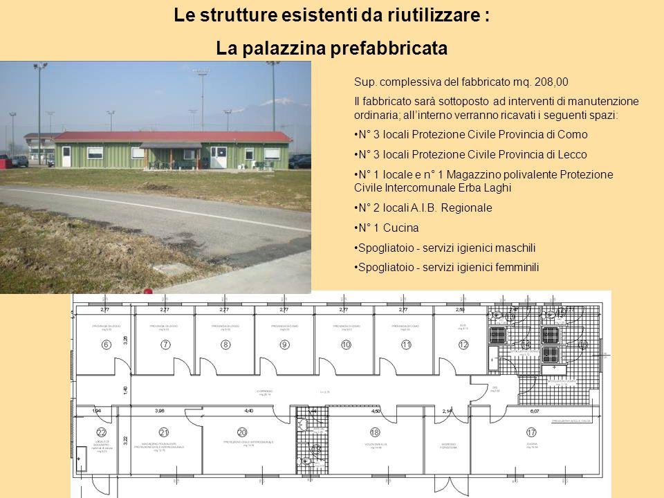Le strutture esistenti da riutilizzare : La palazzina prefabbricata Sup.