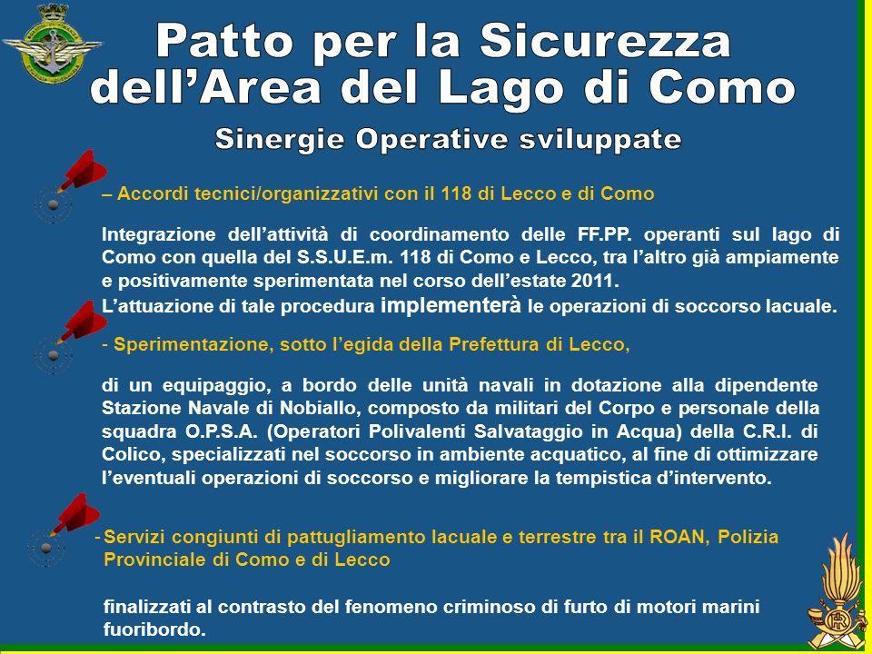 – Accordi tecnici/organizzativi con il 118 di Lecco e di Como Integrazione dellattività di coordinamento delle FF.PP. operanti sul lago di Como con qu