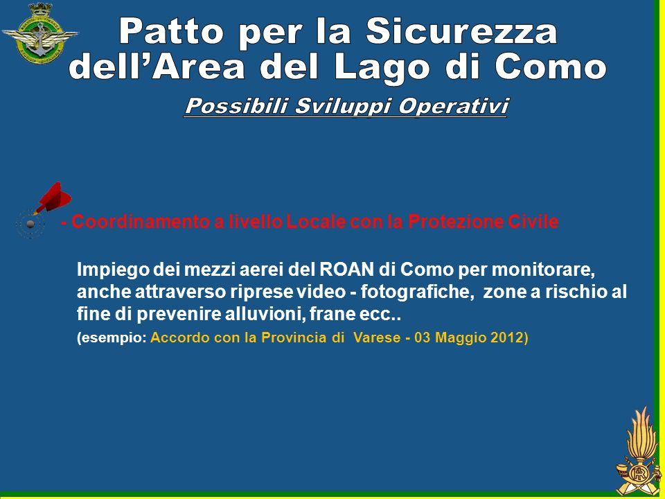 - Coordinamento a livello Locale con la Protezione Civile Impiego dei mezzi aerei del ROAN di Como per monitorare, anche attraverso riprese video - fo