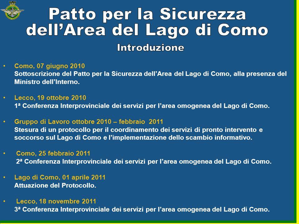 Como, 07 giugno 2010 Sottoscrizione del Patto per la Sicurezza dellArea del Lago di Como, alla presenza del Ministro dellInterno. Lecco, 19 ottobre 20