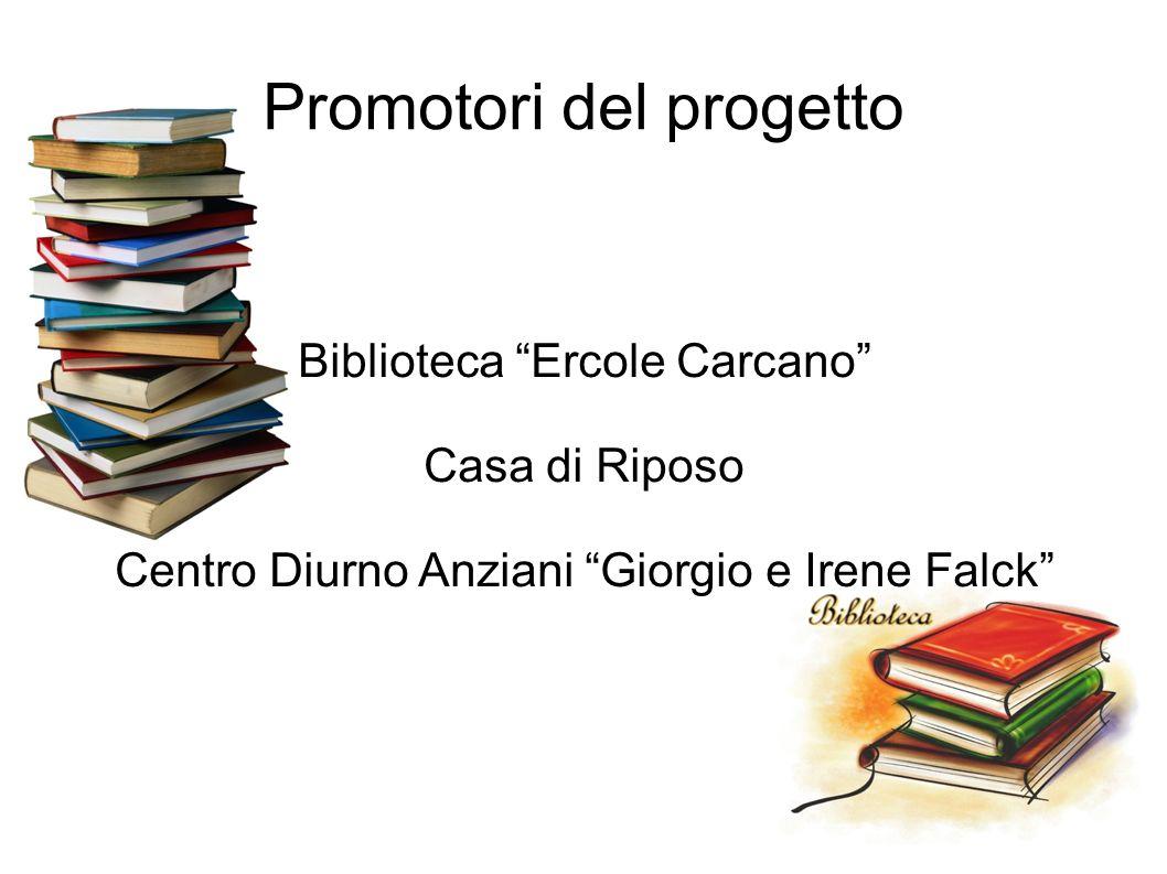Promotori del progetto Biblioteca Ercole Carcano Casa di Riposo Centro Diurno Anziani Giorgio e Irene Falck