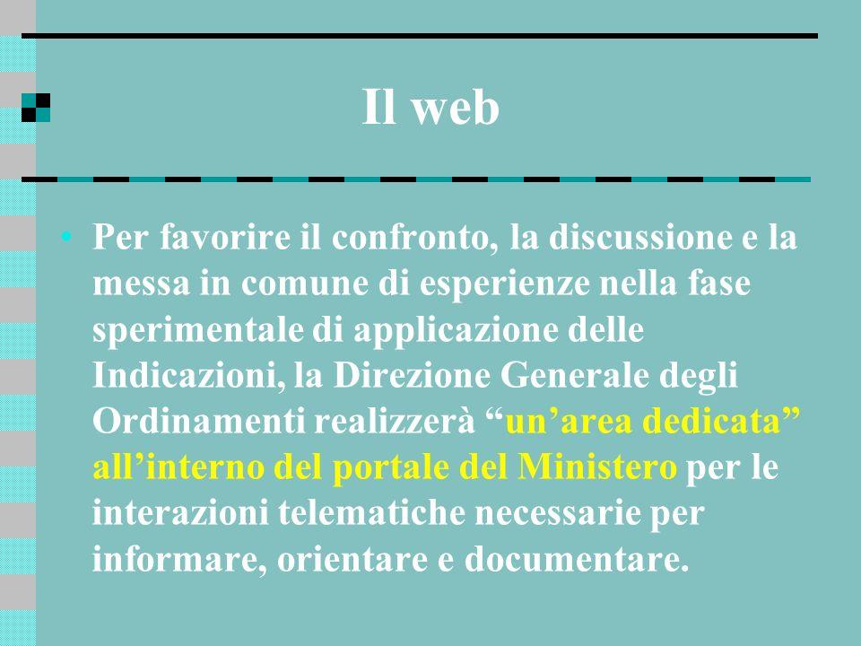 Il web Per favorire il confronto, la discussione e la messa in comune di esperienze nella fase sperimentale di applicazione delle Indicazioni, la Dire