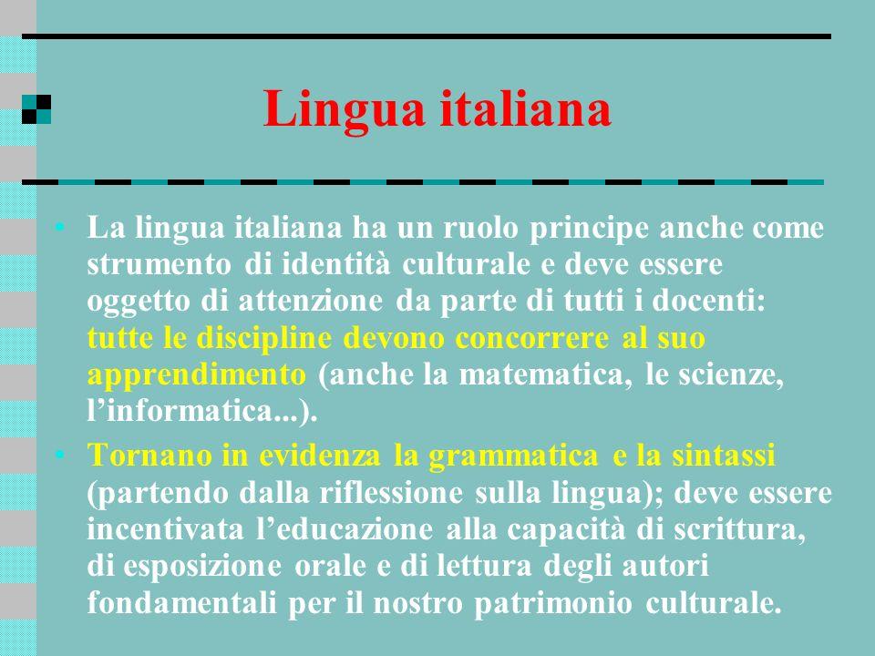 Lingua italiana La lingua italiana ha un ruolo principe anche come strumento di identità culturale e deve essere oggetto di attenzione da parte di tut