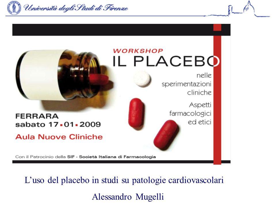 Luso del placebo in studi su patologie cardiovascolari Alessandro Mugelli
