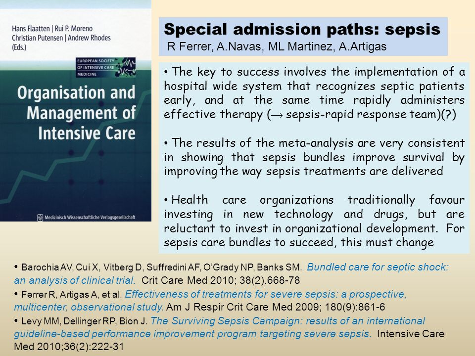 Special admission paths: sepsis R Ferrer, A.Navas, ML Martinez, A.Artigas Barochia AV, Cui X, Vitberg D, Suffredini AF, OGrady NP, Banks SM. Bundled c