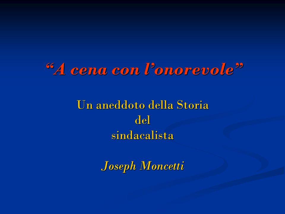 A cena con lonorevole Un aneddoto della Storia delsindacalista Joseph Moncetti