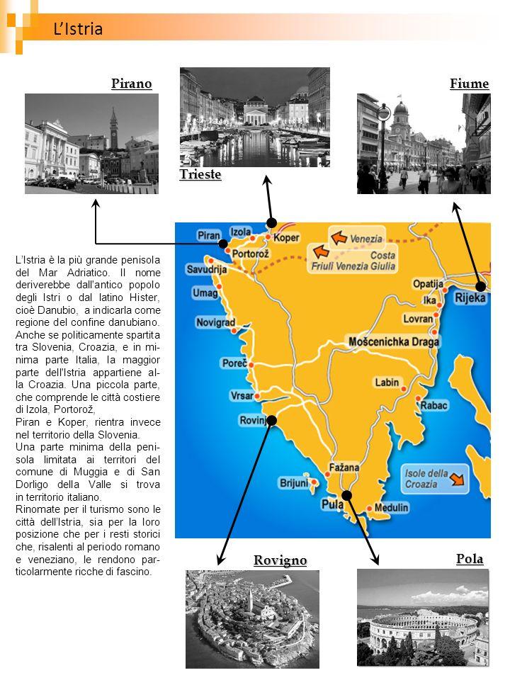 LIstria è la più grande penisola del Mar Adriatico. Il nome deriverebbe dall'antico popolo degli Istri o dal latino Hister, cioè Danubio, a indicarla
