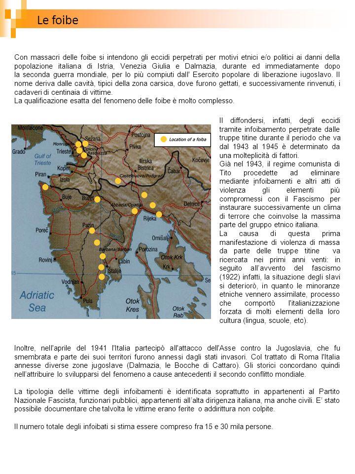 Le foibe Con massacri delle foibe si intendono gli eccidi perpetrati per motivi etnici e/o politici ai danni della popolazione italiana di Istria, Ven