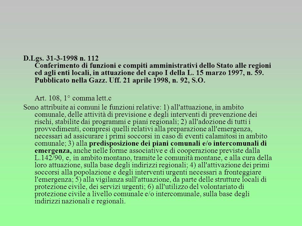 Art.15 Legge n.225/92 1.Nell'ambito del quadro ordinamentale di cui alla legge n.142/90, in materia di autonomie locali, ogni comune può dotarsi di un