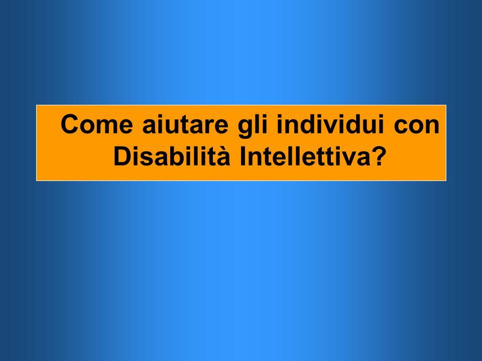 Come aiutare gli individui con Disabilità Intellettiva?