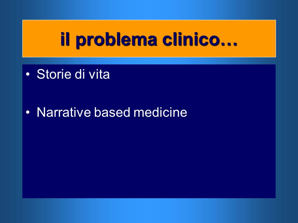 Storie di vita Narrative based medicine il problema clinico…