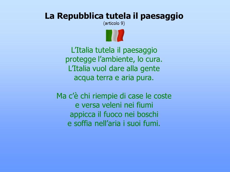 La Repubblica riconosce a tutti i cittadini il diritto al lavoro (articolo 4) Ogni lavoro è ugualmente importante serve il postino, il fabbro, il cant