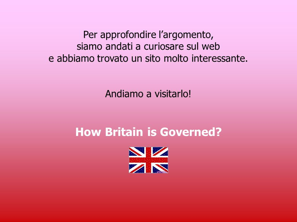 The Constitution La Costituzione inglese non è codificata, cioè non è una Costituzione scritta. La si ricava da convenzioni costituzionali, leggi e al