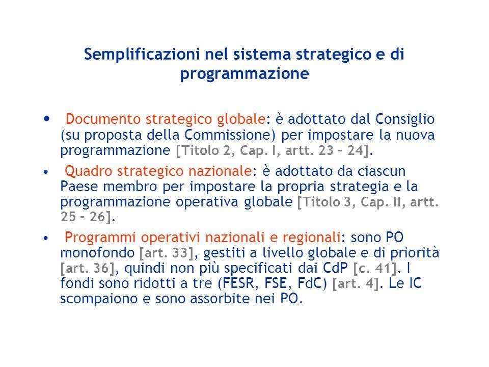 Semplificazioni nel sistema strategico e di programmazione Documento strategico globale: è adottato dal Consiglio (su proposta della Commissione) per