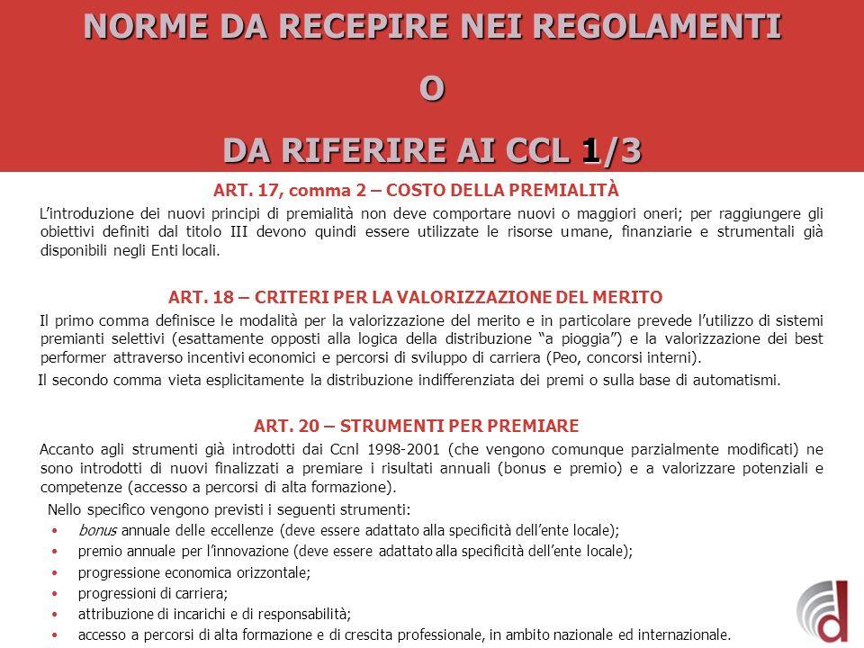 NORME DA RECEPIRE NEI REGOLAMENTI O DA RIFERIRE AI CCL 1/3 ART. 17, comma 2 – COSTO DELLA PREMIALITÀ Lintroduzione dei nuovi principi di premialità no