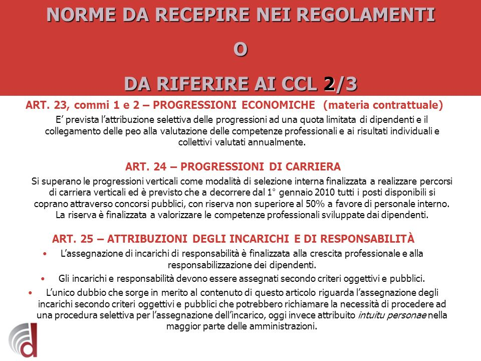 NORME DA RECEPIRE NEI REGOLAMENTI O DA RIFERIRE AI CCL 2/3 ART. 23, commi 1 e 2 – PROGRESSIONI ECONOMICHE (materia contrattuale) E prevista lattribuzi