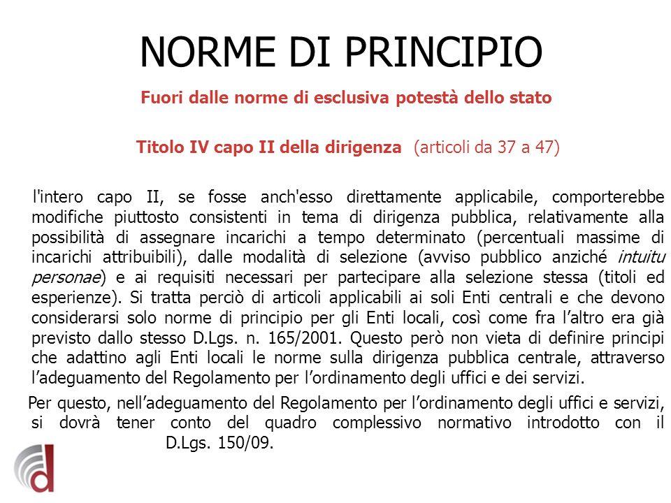 NORME DI PRINCIPIO Fuori dalle norme di esclusiva potestà dello stato Titolo IV capo II della dirigenza (articoli da 37 a 47) l'intero capo II, se fos