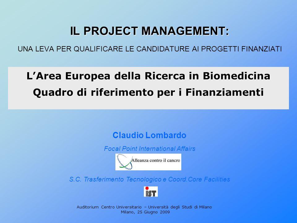 IL PROJECT MANAGEMENT: IL PROJECT MANAGEMENT: UNA LEVA PER QUALIFICARE LE CANDIDATURE AI PROGETTI FINANZIATI LArea Europea della Ricerca in Biomedicin