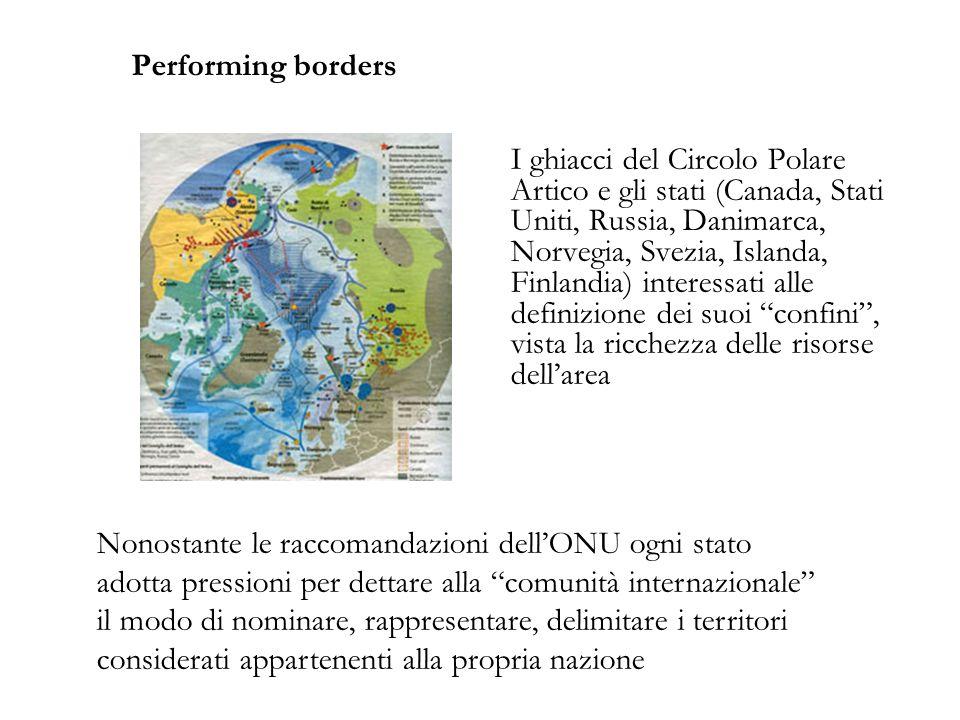 Performing borders I ghiacci del Circolo Polare Artico e gli stati (Canada, Stati Uniti, Russia, Danimarca, Norvegia, Svezia, Islanda, Finlandia) inte