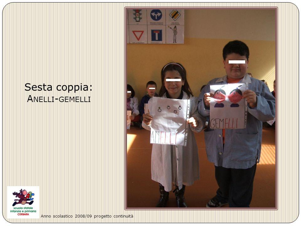 Sesta coppia: A NELLI - GEMELLI Anno scolastico 2008/09 progetto continuità
