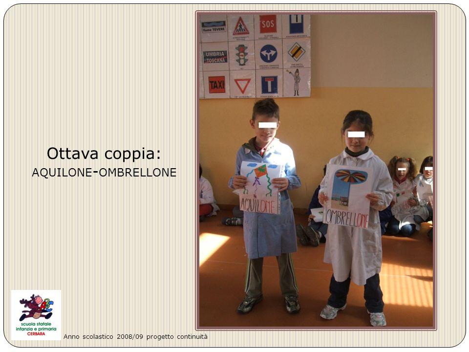 Ottava coppia: AQUILONE - OMBRELLONE Anno scolastico 2008/09 progetto continuità