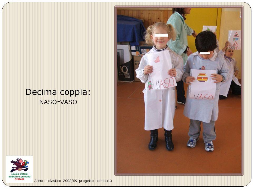 Decima coppia: NASO - VASO Anno scolastico 2008/09 progetto continuità
