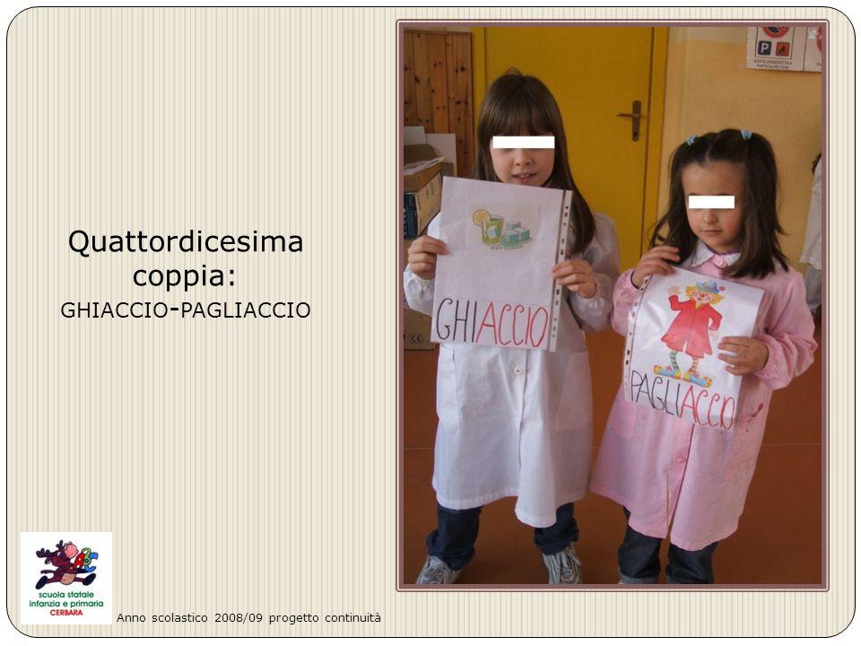 Quattordicesima coppia: GHIACCIO - PAGLIACCIO Anno scolastico 2008/09 progetto continuità