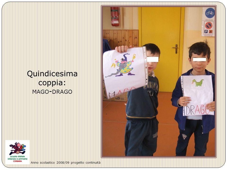 Quindicesima coppia: MAGO - DRAGO Anno scolastico 2008/09 progetto continuità