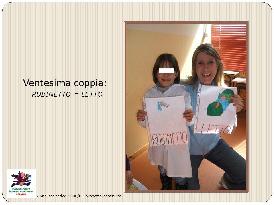 Ventesima coppia: RUBINETTO - LETTO Anno scolastico 2008/09 progetto continuità