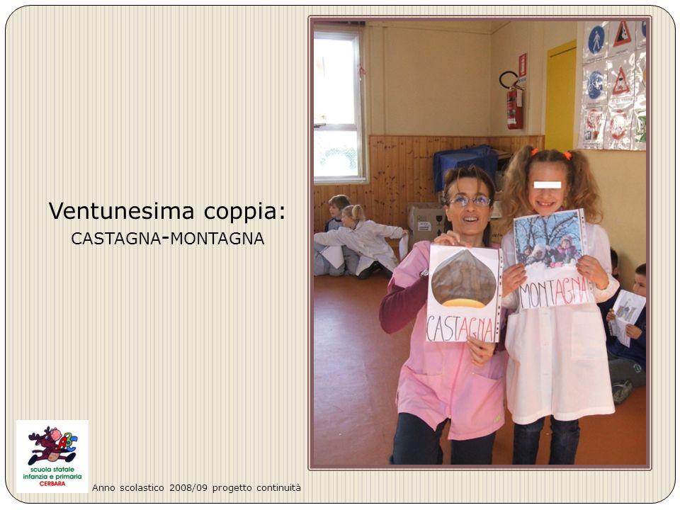 Ventunesima coppia: CASTAGNA - MONTAGNA Anno scolastico 2008/09 progetto continuità