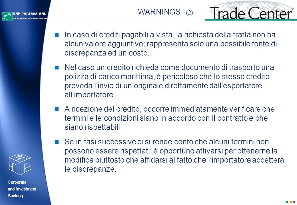 Corporate Banking and Investment Corporate Banking and Investment Corporate and Investment Banking BNP PARIBAS-BNL In caso di crediti pagabili a vista