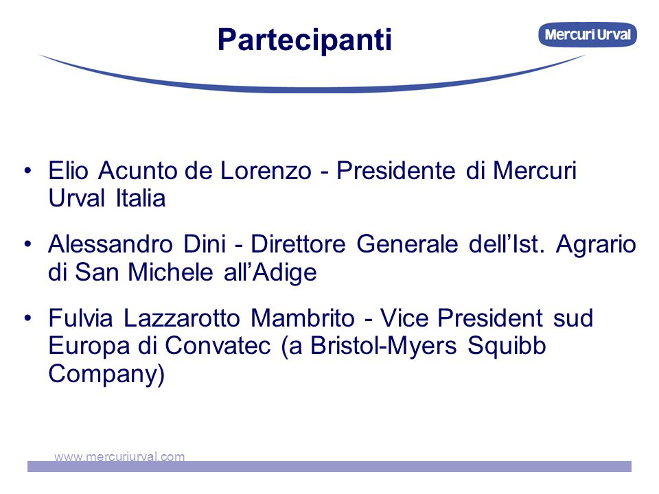 Elio Acunto de Lorenzo - Presidente di Mercuri Urval Italia Alessandro Dini - Direttore Generale dellIst. Agrario di San Michele allAdige Fulvia Lazza