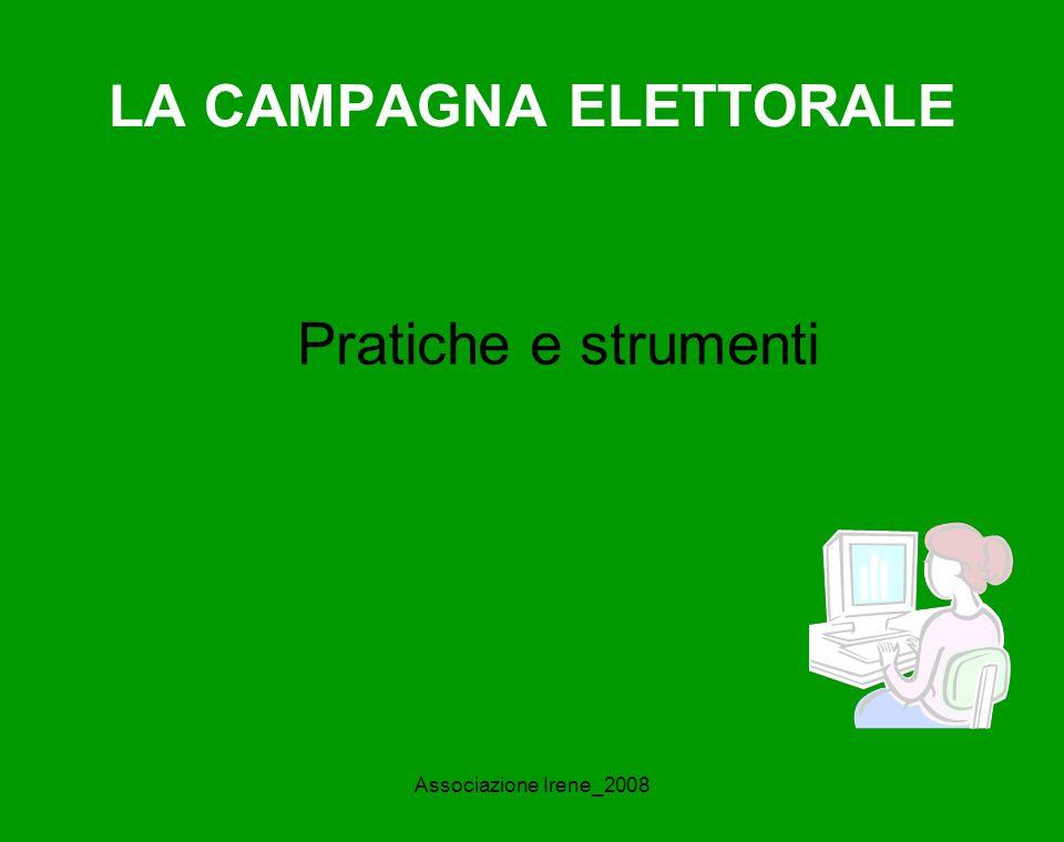 Associazione Irene_2008 Analisi dellelettorato Per una strategia elettorale e di comunicazione efficace occorre conoscere il più possibile il proprio elettorato nelle sue varie componenti.