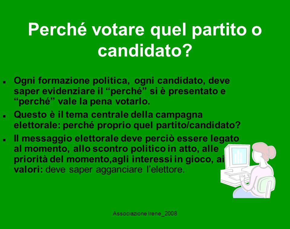 Associazione Irene_2008 Perché votare quel partito o candidato.