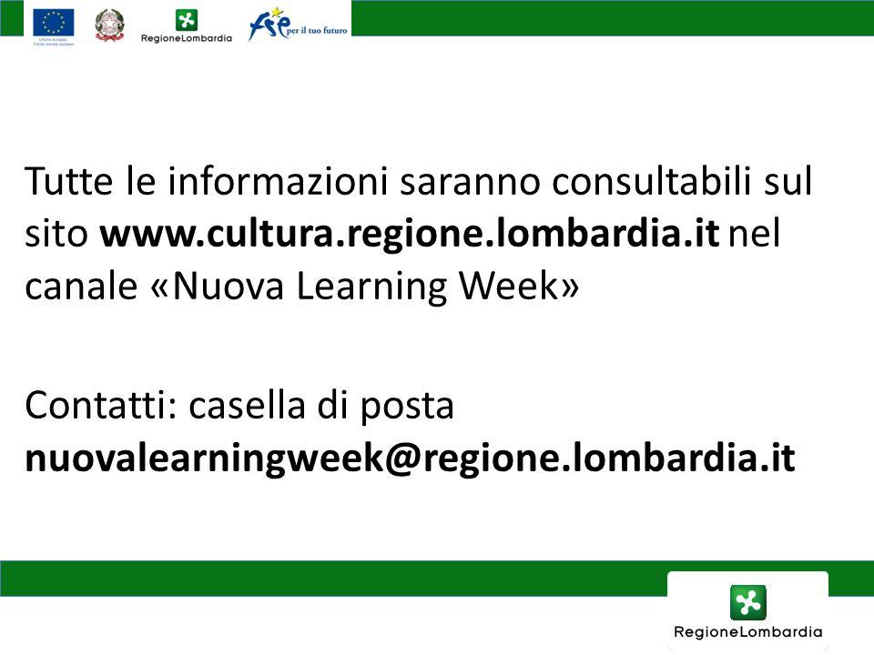 Tutte le informazioni saranno consultabili sul sito www.cultura.regione.lombardia.it nel canale «Nuova Learning Week» Contatti: casella di posta nuova