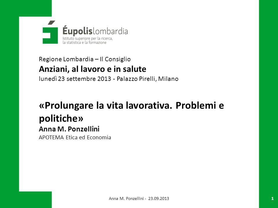 1 «Prolungare la vita lavorativa.Problemi e politiche» Anna M.