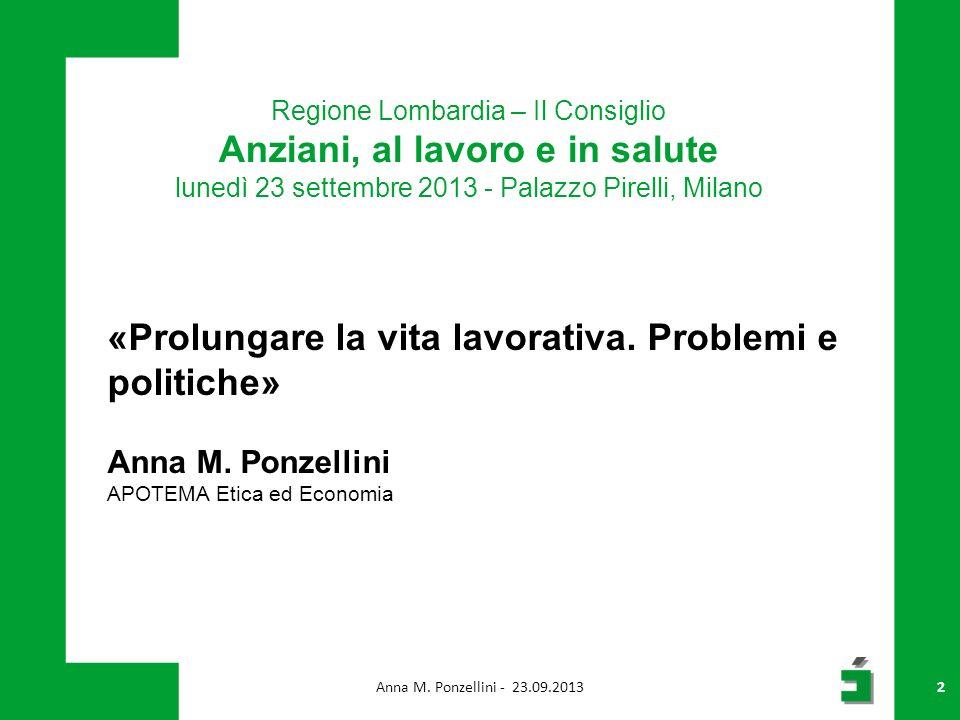 Regione Lombardia – Il Consiglio Anziani, al lavoro e in salute lunedì 23 settembre 2013 - Palazzo Pirelli, Milano «Prolungare la vita lavorativa.