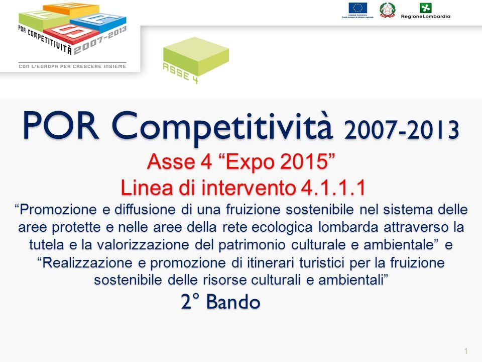 POR Competitività 2007-2013 Asse 4 Expo 2015 Linea di intervento 4.1.1.1 Promozione e diffusione di una fruizione sostenibile nel sistema delle aree p