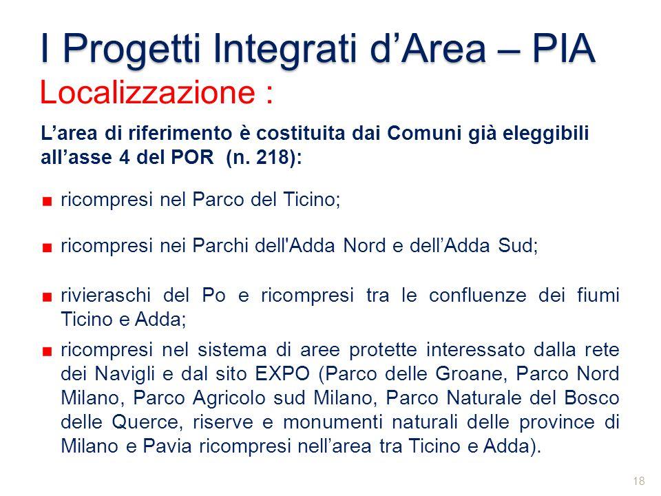Larea di riferimento è costituita dai Comuni già eleggibili allasse 4 del POR (n. 218): ricompresi nel Parco del Ticino; rivieraschi del Po e ricompre