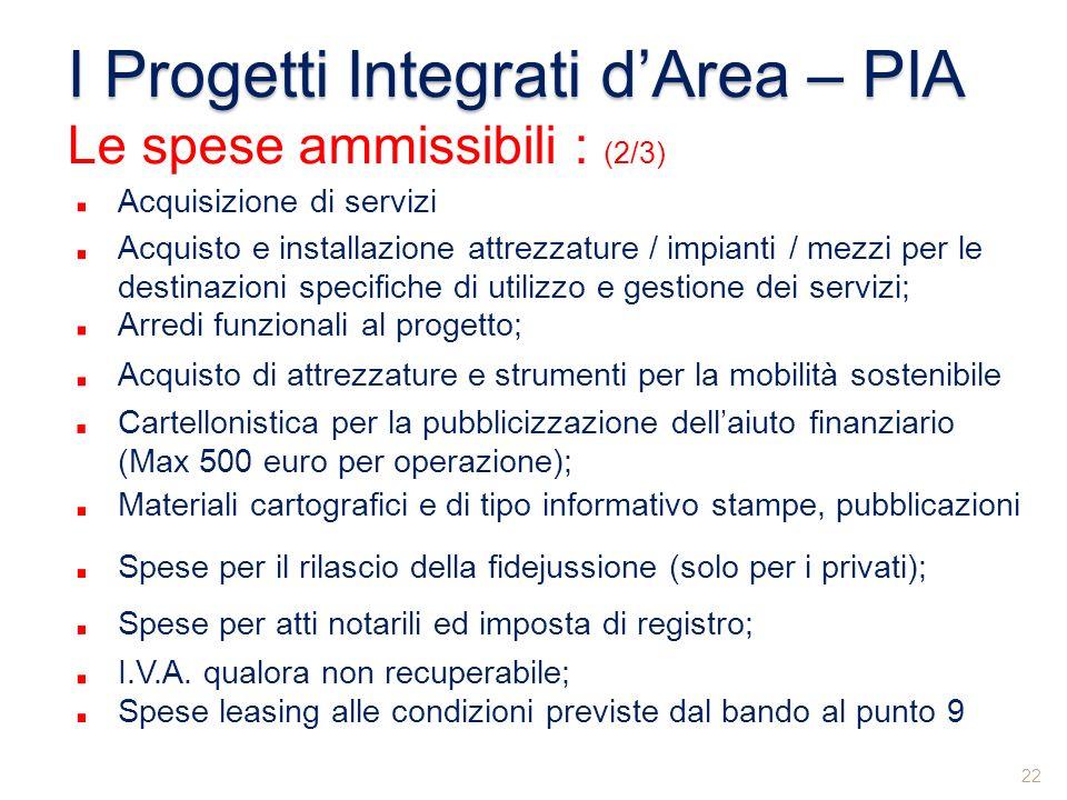 Acquisto e installazione attrezzature / impianti / mezzi per le destinazioni specifiche di utilizzo e gestione dei servizi; I Progetti Integrati dArea