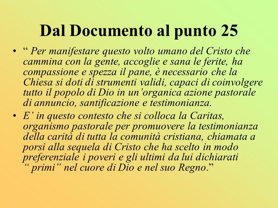 Dal Documento al punto 25 Per manifestare questo volto umano del Cristo che cammina con la gente, accoglie e sana le ferite, ha compassione e spezza i