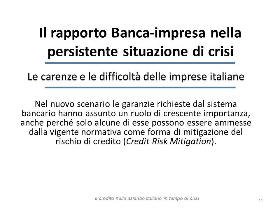 Nel nuovo scenario le garanzie richieste dal sistema bancario hanno assunto un ruolo di crescente importanza, anche perché solo alcune di esse possono