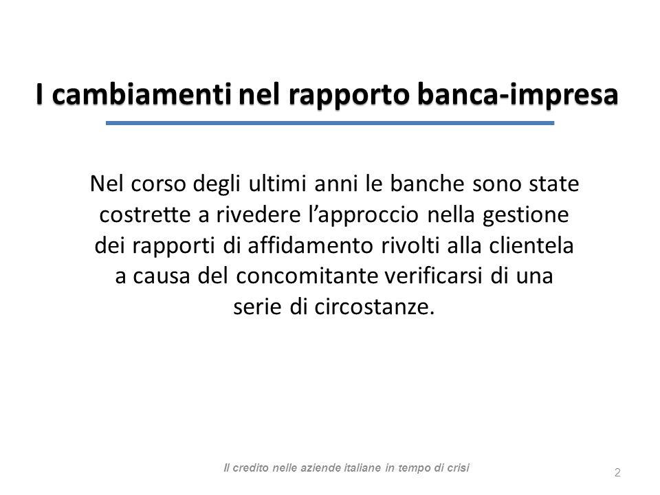 Nel corso degli ultimi anni le banche sono state costrette a rivedere lapproccio nella gestione dei rapporti di affidamento rivolti alla clientela a c