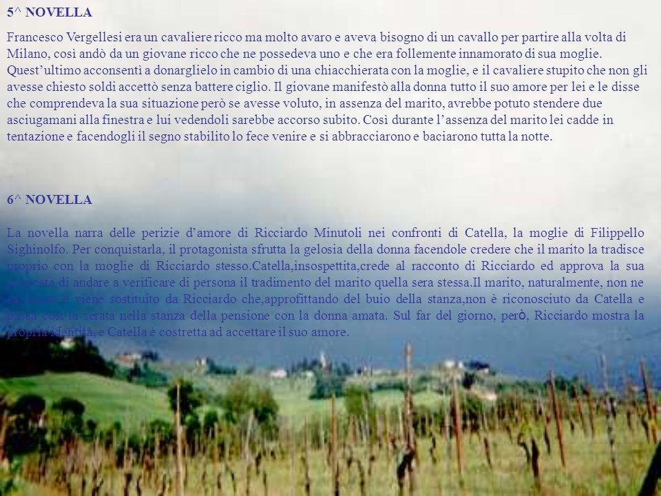 5^ NOVELLA Francesco Vergellesi era un cavaliere ricco ma molto avaro e aveva bisogno di un cavallo per partire alla volta di Milano, così andò da un