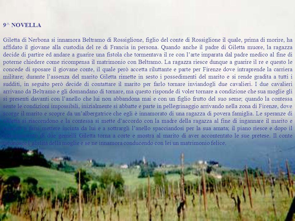 9^ NOVELLA Giletta di Nerbona si innamora Beltramo di Rossiglione, figlio del conte di Rossiglione il quale, prima di morire, ha affidato il giovane a