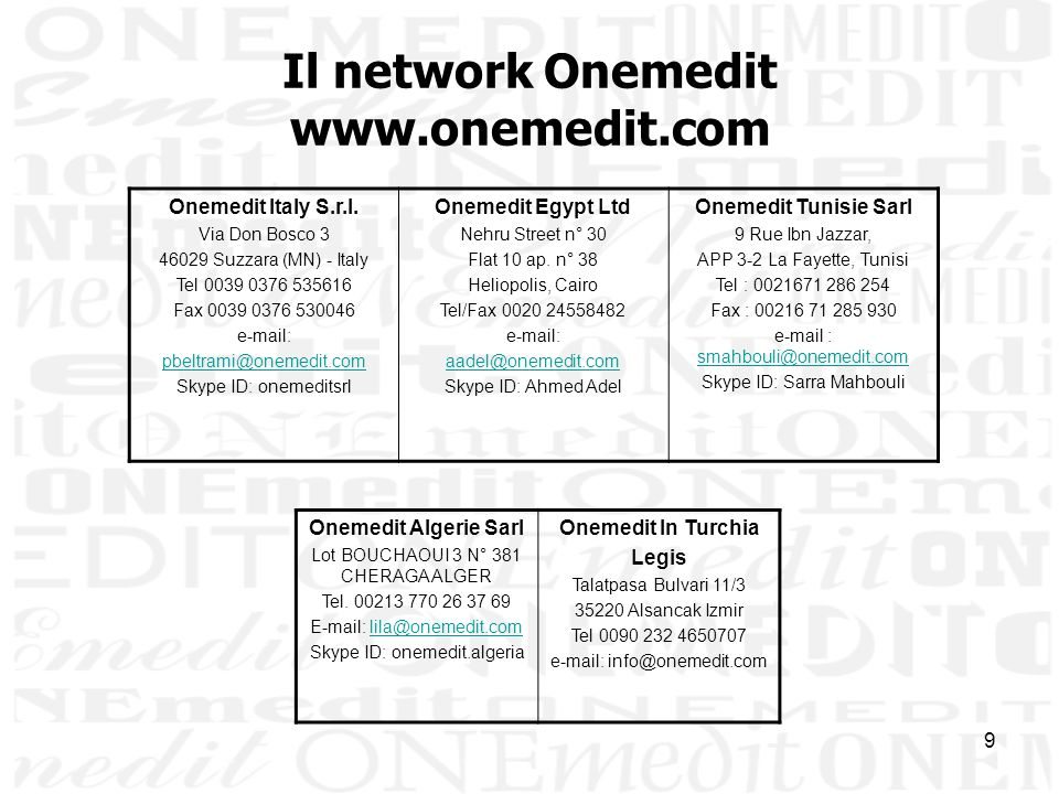9 Il network Onemedit www.onemedit.com Onemedit Italy S.r.l.