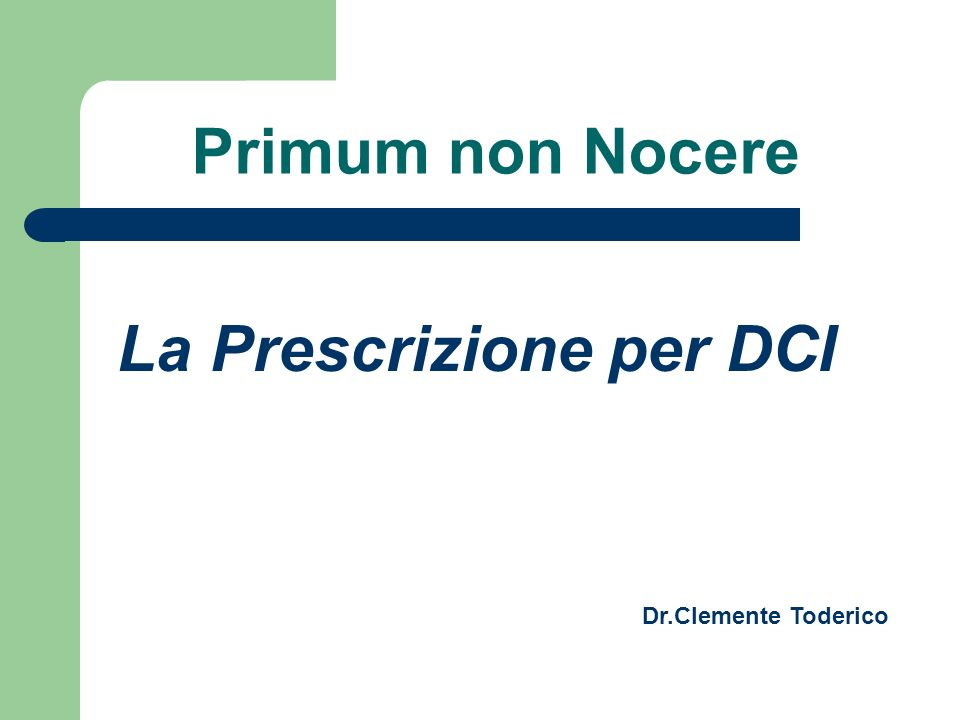 Primum non Nocere La Prescrizione per DCI Dr.Clemente Toderico