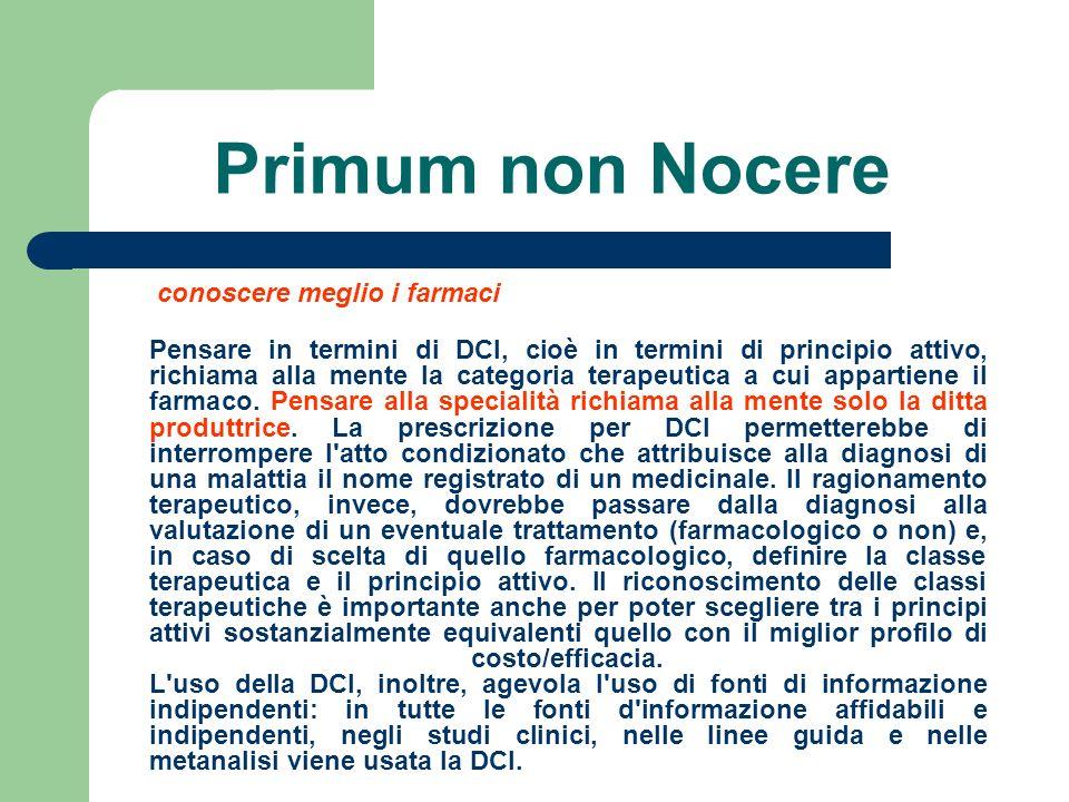 Primum non Nocere conoscere meglio i farmaci Pensare in termini di DCI, cioè in termini di principio attivo, richiama alla mente la categoria terapeut