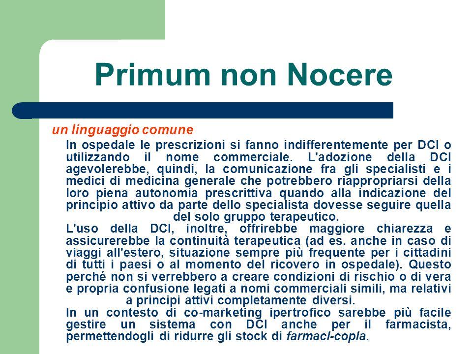 Primum non Nocere un linguaggio comune In ospedale le prescrizioni si fanno indifferentemente per DCI o utilizzando il nome commerciale. L'adozione de